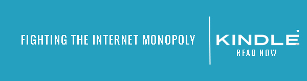 FIGHTING THE INTERNET MONOPOLY