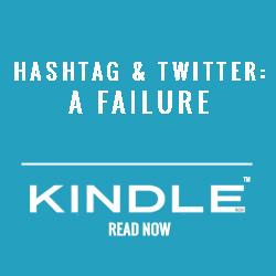 HASHTAG & TWITTER A FAILURE